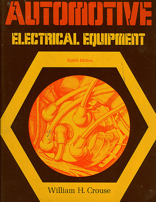 Automotive Electrical Equipment 8th Ed. by William H. Crouse
