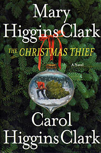 The Christmas Thief Mary Higgins Clark / Carol Higgins Clark